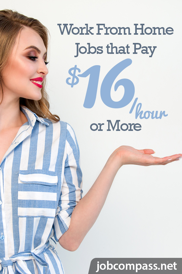 Looking for 16 dollars an hour or more jobs? Look no further! I have the best list of companies that pay $16 or more an hour to work from home.