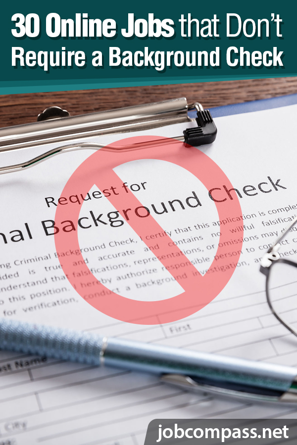 Is there something on your background check that you don't want others to see? Maybe it's small, or maybe it's big. Either way, things on your background check can make it hard to get a job. If you need a job, check out these online jobs that don't require a background check!