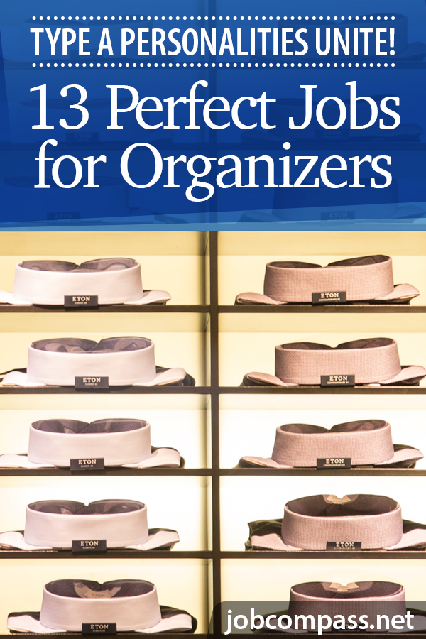 If you spend your life craving order, and always trying to outdo yourself, you likely have a Type A personality. Structure is a necessary part of your life, work life included. Here are the 13 best jobs for organizers personalities, that are meant for people like you!