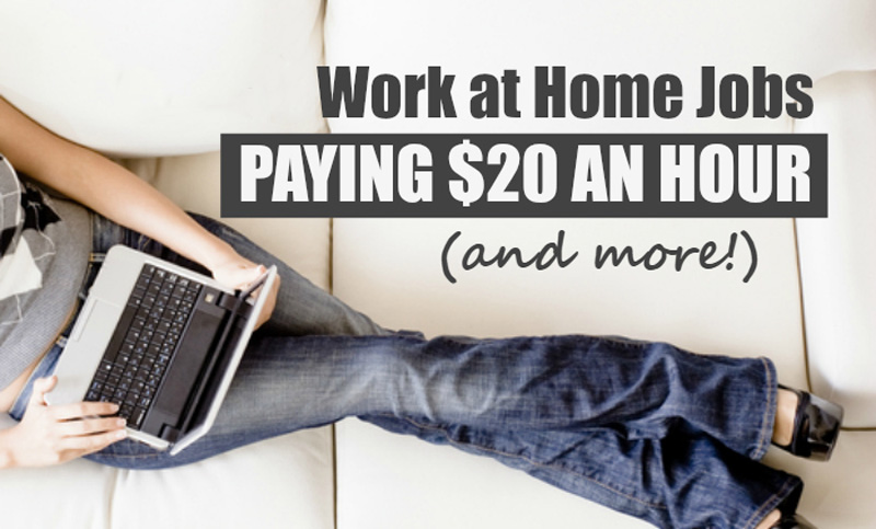22 Best Work at Home Jobs Paying $20 an Hour or More