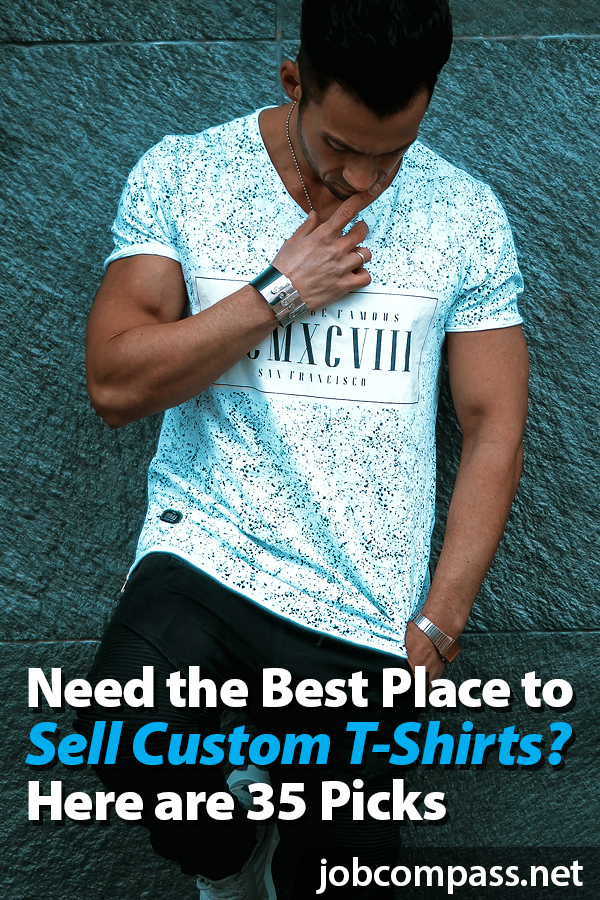 Looking to step into the t-shirt business? You will want to check out these 35 best places to sell custom t-shirts online.